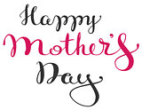 Happy Mothers Day. Handwritten lettering text for greeting card