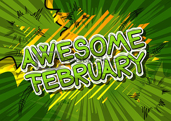 Awesome February - Comic book style word.