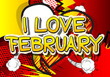 I Love February - Comic book style word.