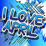 I Love April - Comic book style word.