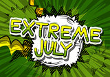 Extreme July - Comic book style word.