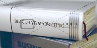 Blackhat Marketing Concept. Book Title. 3d.