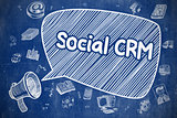 Social CRM - Doodle Illustration on Blue Chalkboard.