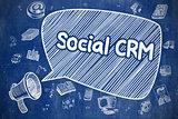 Social CRM - Doodle Illustration on Blue Chalkboard.