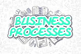 Business Processes - Cartoon Green Text. Business Concept.