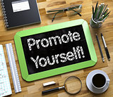 Promote Yourself Concept on Small Chalkboard. 3d.