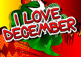 I Love December - Comic book style word.