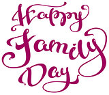 Happy family day lettering text for greeting card