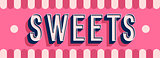 Sweets banner typographic design.