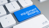 Equipment Leasing - Inscription on Blue Keyboard Keypad. 3D.