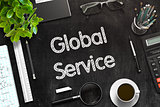 Global Service - Text on Black Chalkboard. 3D Rendering.