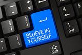 Believe In Yourself CloseUp of Blue Keyboard Keypad. 3d.