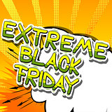 Extreme Black Friday - Comic book style word.
