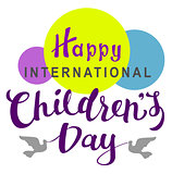 Happy International Childrens Day lettering text for greeting card