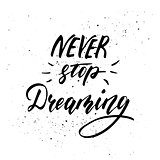 Never stop dreaming - inspirational freehand ink