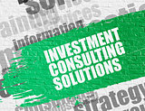Investment Consulting Solutions on White Brick Wall.