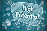 High Potential - Hand Drawn Illustration on Blue Chalkboard.