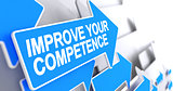 Improve Your Competence - Label on the Blue Arrow. 3D.