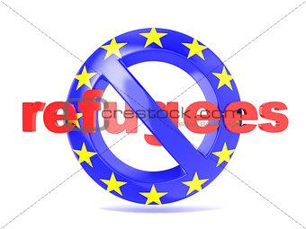 Forbidden sign with EU flag and refugees. Refugees crisis concep