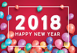 Happy New Year 2018 Greeting Card with Flying Balloons and White