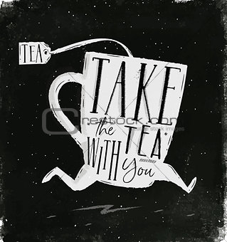 Poster take tea with you chalk