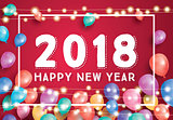 Happy New Year 2018 Greeting Card with Flying Balloons, White Fr