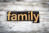 Family Letterpress Word on Wooden Background