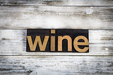 Wine Letterpress Word on Wooden Background