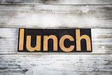 Lunch Letterpress Word on Wooden Background