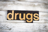 Drugs Letterpress Word on Wooden Background
