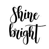 Vector shine bright lettering motivational quote