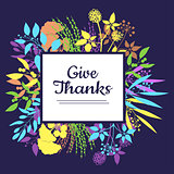 Give thanks card for Thanksgiving Day.