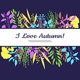 I love autumn card. Colorful illustration