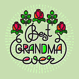 Best Grandma Ever handwritten lettering. Grandparents day emblem