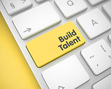 Build Talent - Text on the Yellow Keyboard Key. 3D.