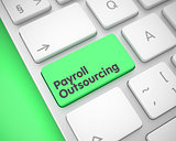 Payroll Outsourcing - Message on Green Keyboard Key. 3D.