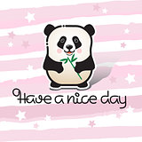 Have a nice day. Bear panda and handwritten inscription.