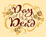 Day of the Dead. Mexican holiday Dia de los Muertos. Lettering text for greeting card