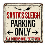 Santa's sleigh parking only vintage rusty metal sign