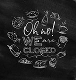 Monogram we are closed chalk