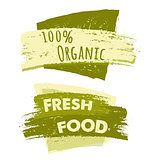 100 percent organic and fresh food, two drawn banners