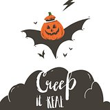 Hand drawn vector abstract cartoon Happy Halloween illustration poster with bats,pumpkin and modern handwritten calligraphy phase Creep it real isolated on white background