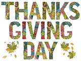 Words THANKSGIVING DAY with falling leaves. Vector decorative zentangle object