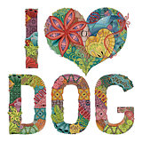 Words I LOVE DOG. Vector decorative zentangle object