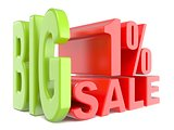 Big sale and percent 1% 3D words sign