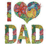Words I LOVE DAD. Vector decorative zentangle object