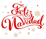 Feliz navidad translation from Spanish Merry Christmas. Lettering calligraphy text for greeting card
