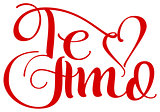 Te amo translation from spain language I love you handwritten calligraphy text for day of saint valentine