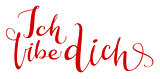 Ich libe dich translation from german language I love you handwritten calligraphy text for day of saint valentine