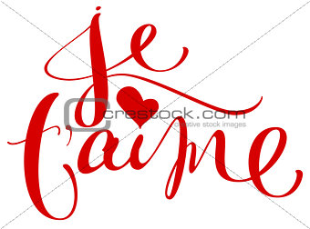 Je t aime translation from french language I love you handwritten calligraphy text for day of saint valentine